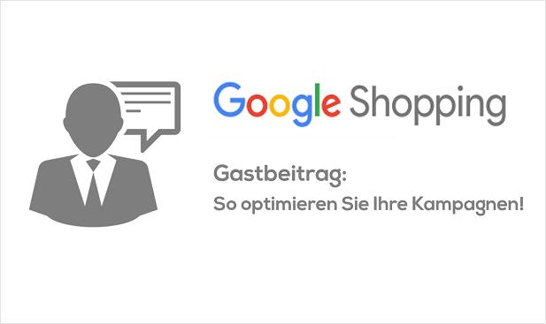 Gastbeitrag Google Shopping Optimierung
