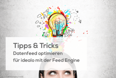 Tipps & Tricks | Datenfeed optimieren für idealo mit der Feed Engine